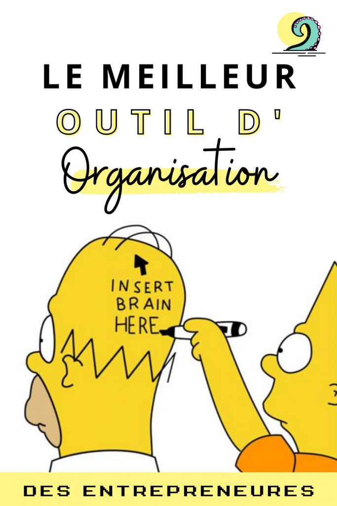 le meilleur outil d'organisation dans ta vie d'entrepreneure