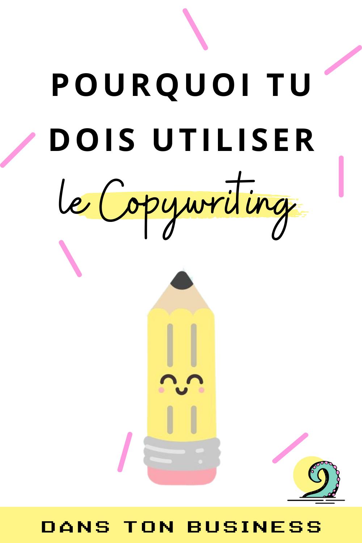 pourquoi utiliser le copywriting dans son business