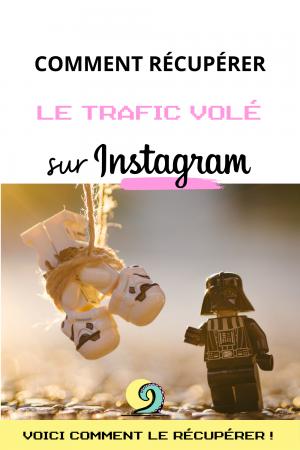 BLOG comment récupérer le trafic volé sur Instagram