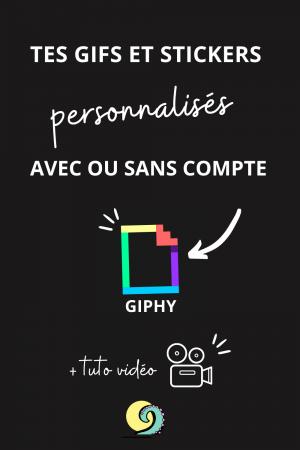BLOG tes gifs et stickers personnalisés avec ou sans compte giphy